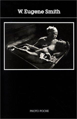 W. Eugene Smith (Photo poche) (French Edition) (9782867540042) by Smith, W. Eugene
