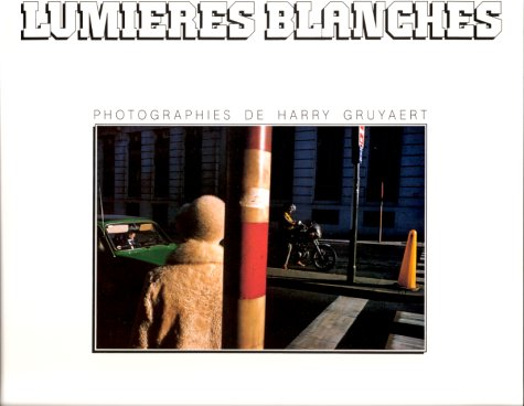 Lumieres Blanches: Gruyaert, Harry