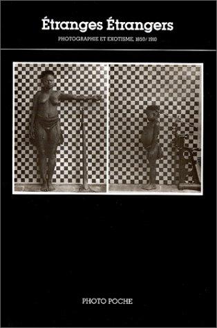 9782867540561: Etranges étrangers: Photographie et exotisme, 1850-1910 (Photo poche) (French Edition)