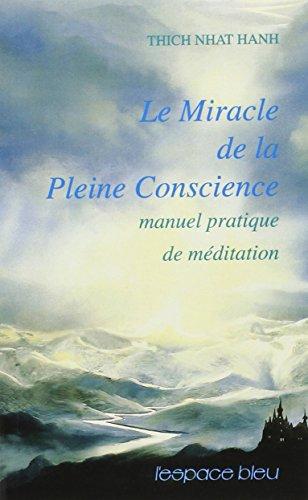 9782867660214: Le Miracle de la pleine conscience - Manuel pratique de m�ditation