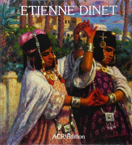 La Vie et l'oeuvre d'Etienne Dinet; Catalogue raisonné: Brahimi, Denise