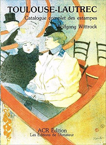 9782867700149: Toulouse-Lautrec : catalogue complet des estampes, 2 volumes