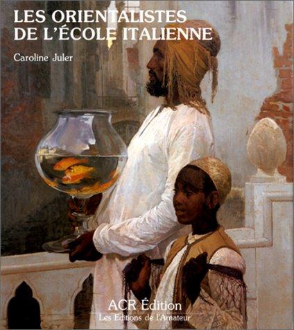 9782867700194: Les Orientalistes de l'Ecole italienne (French Edition)