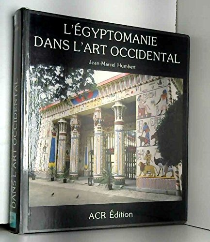 L'Egyptomanie dans l'Art occidental (French Edition) (286770037X) by Jean-Marcel Humbert