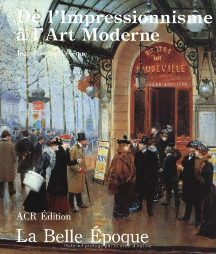 9782867700484: Les Annees de la Belle Epoque. De l'Impressionnisme a l'Art Moderne (1890-1914) (French Edition)