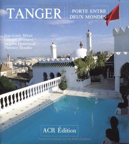 9782867700552: Tanger. Porte entre deux mondes (French Edition)