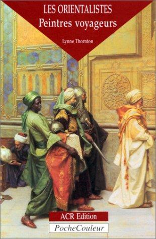 9782867700606: Les orientalistes - peintres-voyageurs (Pochecouleur)