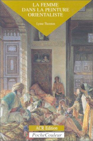 9782867700613: La femme dans la peinture orientaliste (Pochecouleur)