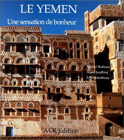 Le Yémen : une sensation de bonheur: Bulteau, Michel