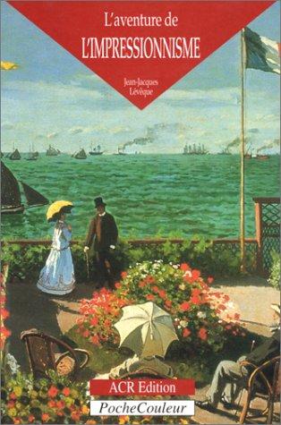 9782867701085: L'Aventure de l'Impressionnisme (PocheCouleur) (French Edition)