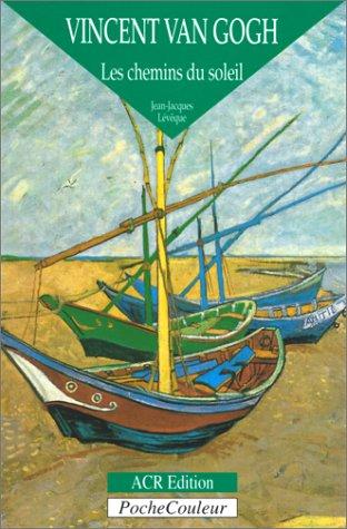 9782867701108: Vincent van Gogh. Les chemins du soleil (1853-1890) (PocheCouleur No. 23) (French Edition)
