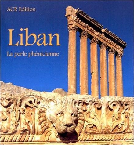 Liban : la perle phénicienne: Planquin, Jean-Paul