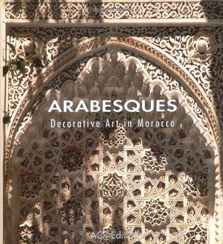 9782867701245: Arabesques. Decorative Art in Morocco