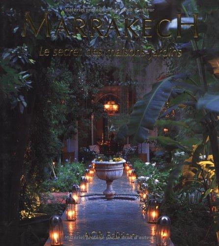 9782867701283: Marrakech: Le Secret des maisons-jardins (French Edition)