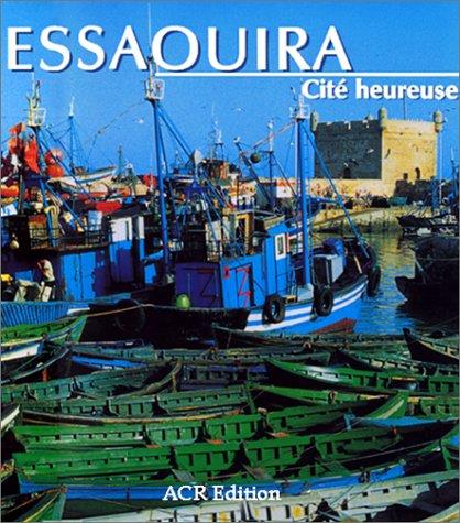 9782867701337: Essaouira. Cité heureuse: Cite Heureuse