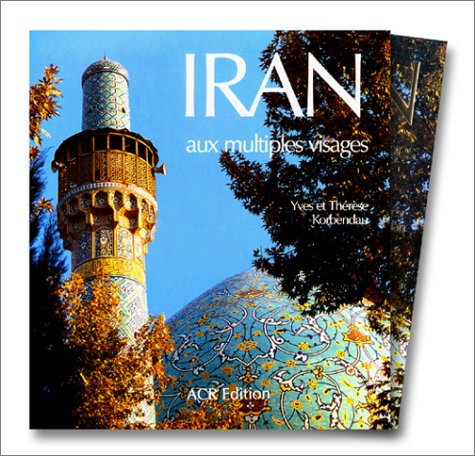 Iran aux Multiples Visages: Korbendau, Yves et Thérèse