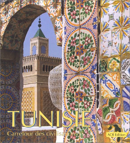 9782867701351: Tunisie, carrefour des civilisations
