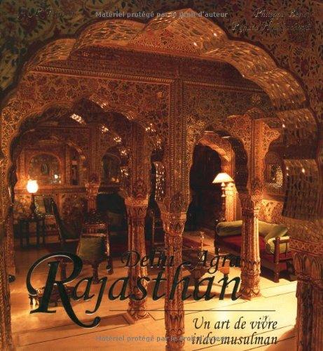 Rajasthan Delhi Agra : un art de vivre indo-musulman: Holzbachova, Renata