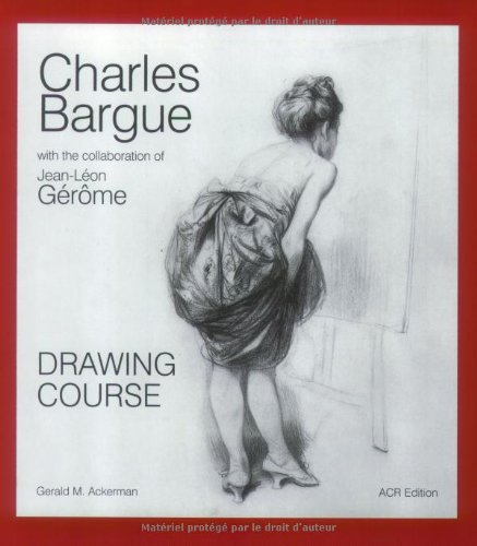 9782867701665: Charles Bargue: Drawing Course with the Collaboration of Jean-Leon Gerome (Monographie)
