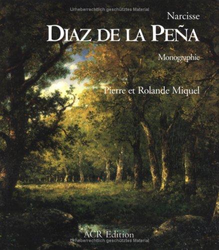 Narcisse Diaz de la Pena : monographie et catalogue raisonné de l: Miquel, Pierre