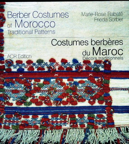 Costumes berberes du Maroc. Decors traditionnels ( BILINGUE ): Rabate, Marie-Rose