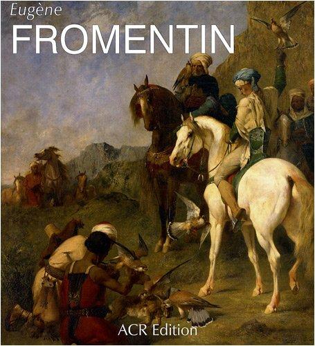 Eugène Fromentin – Visions d'Algérie et d'Égypte: Thompson, James ...