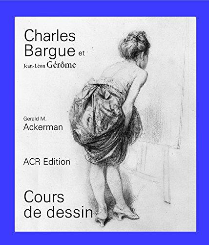 9782867702020: Charles bargue et jean-leon gerome, cours de dessin