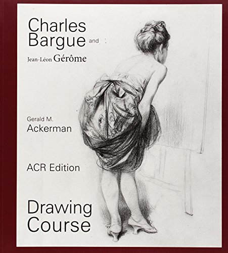 Charles Bargue and Jean-Leon Gerome, drawing course: Ackerman, Gerald M.,