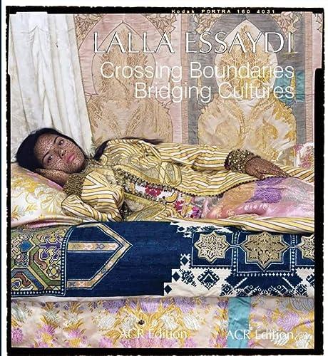 9782867702099: Lalla Essaydi: Crossing Boundaries, Bridging Cultures (LES ORIENTALISTES)