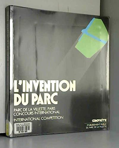9782867740039: L'invention du parc: Parc de La Villette, Paris : concours international = international competition 1982-1983 (French Edition)