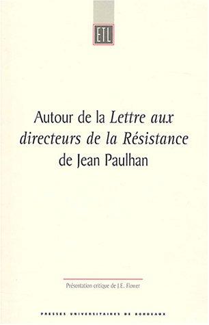 Autour de la Lettre aux directeurs de la R?sistance de Jean Paulhan: Jean Paulhan (author), John ...