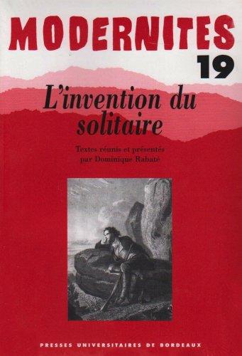 L'invention du solitaire: Dominique Rabaté; Brigitte