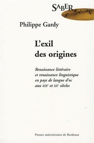 Exil des origines renaissance litteraire et renaissance linguisti: Gardy Philippe