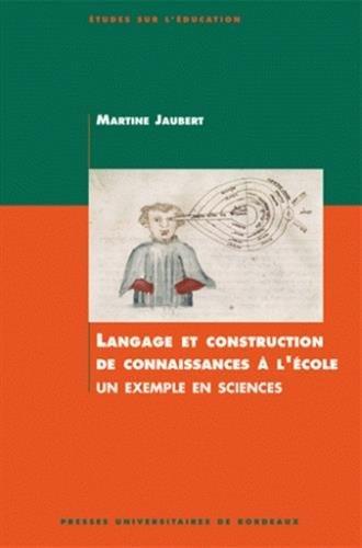 """""""langage et construction de connaissance à l'école ; un exemple en sciences..."""