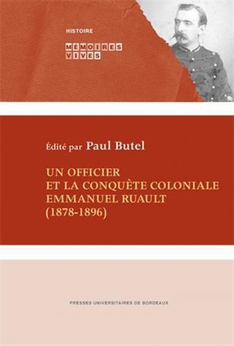 Un officier et la conquete coloniales Emmanuel Ruault 1878 1896: Ruault Emmanuel