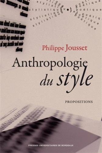 Anthropologie du style Propositions: Jousset Philippe