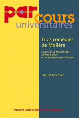 Trois comedies de Moliere Etudes sur Le Misanthrope G Dandin: Mazouer Charles