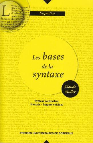 Bases de la syntaxe syntaxe contrastive francais langues voisines: Muller Claude