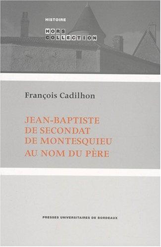 9782867814853: Jean-Baptiste de Secondat de Montesquieu : Au nom du père