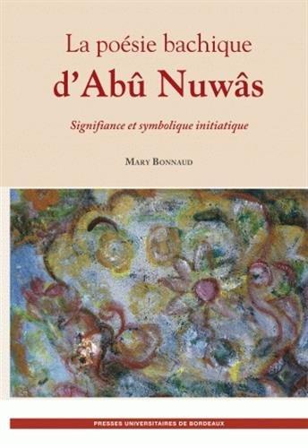 La poésie bachique d'Abû Nuwâs (French Edition): Mary ...