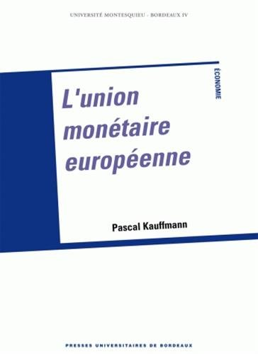 Union monetaire europeenne: Kauffman Pascal
