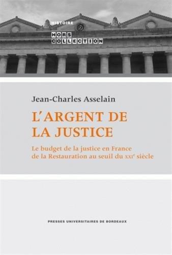 L'argent de la justice (French Edition): Jean-Charles Asselain
