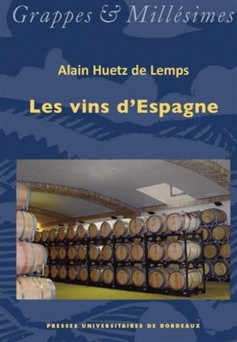 les vins d'Espagne: Alain Huetz de Lemps
