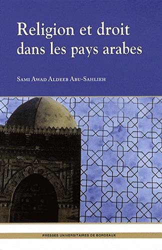 Religion et droit dans les pays arabes: Aleeb Abu Sahlieh Sami Awad