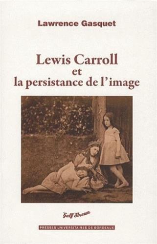 Lewis Carroll et la persistance de l'image: Lawrence Gasquet