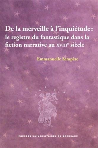 de la merveille à l'inquiétude : le registre du fantastique dans la fiction ...