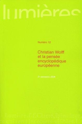 Lumieres No 12. Christian Wolff et la pensee encyclopedique europ: Collectif