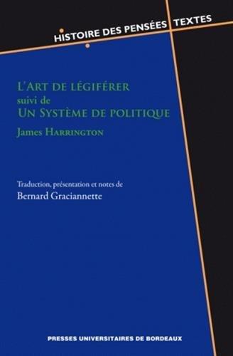 L'art de legiferer suivi de Un systeme de politique: Harrington James