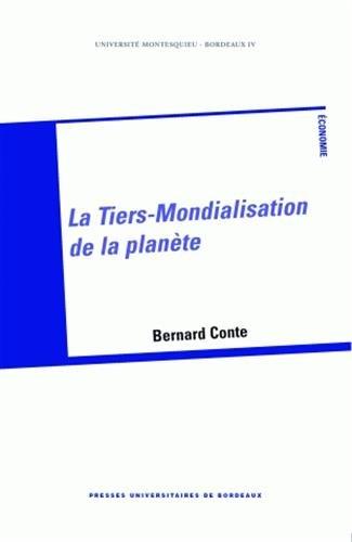 La tiers mondialisation de la planete: Conte Bernard
