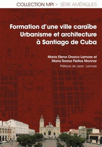Formation d'une ville caraibe Urbanisme et architecture a Santia: Orozco Lamore Maria Elena